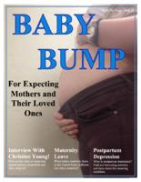 Thumbnail for Baby bump : for expecting mothers and their loved ones [2013-2014 Block 6]
